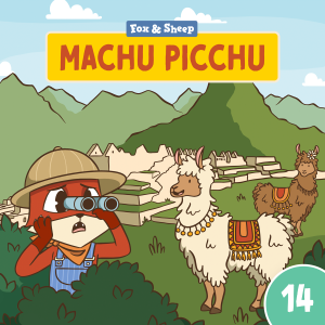 Around the World with Fox and Sheep – Radio Play for Kids Episode 14 Machu Picchu